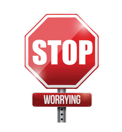 stop worrying road sign illustration design over a white background Stock Vector - 22165796