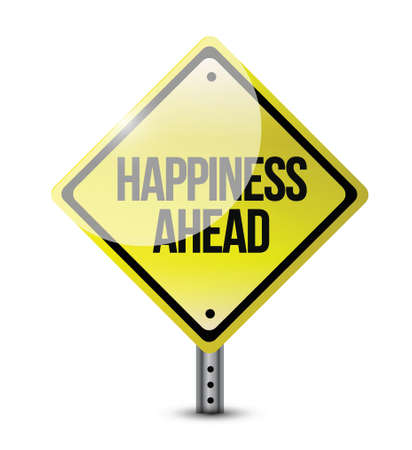 metaphoric: happiness ahead road sign illustration design over a white background
