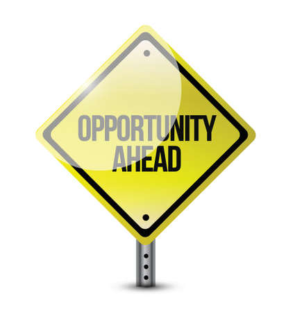 metaphoric: opportunity ahead road sign illustration design over a white background