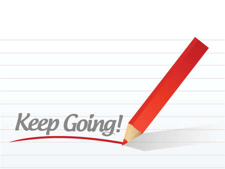 keep going written on a white paper. illustration design notepad paper