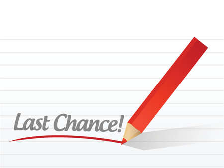chance: last chance written on a white paper. illustration design notepad paper