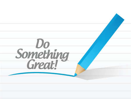 do something great written on a white paper illustration design
