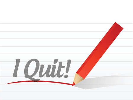 quit: I quit written on a white paper illustration design