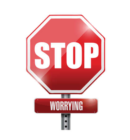 worrying: stop worrying road sign illustration design over a white background