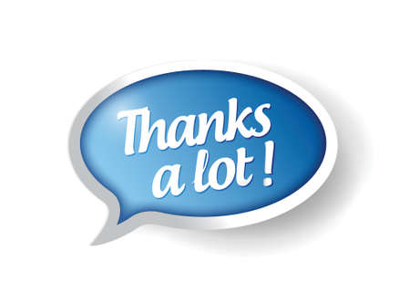 thanks a lot: thanks a lot message bubble illustration design over white