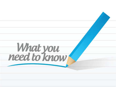 need: what you need to know written on a white paper Illustration