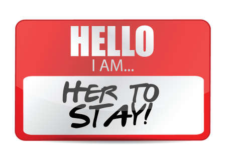 i am here: hello I am here to stay tag illustration design over white