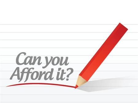 afford: can you afford it written message on a white paper
