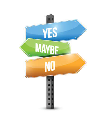 yes or no: yes no maybe road sign illustration design over white Illustration