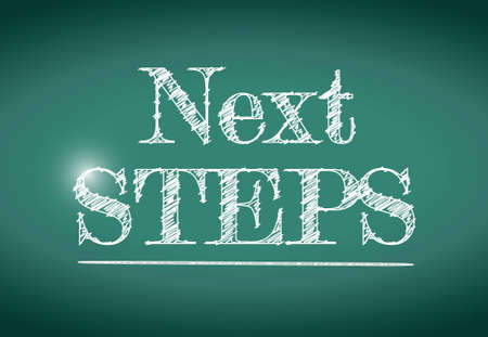 next steps message written on a chalkboard. illustration design Vector