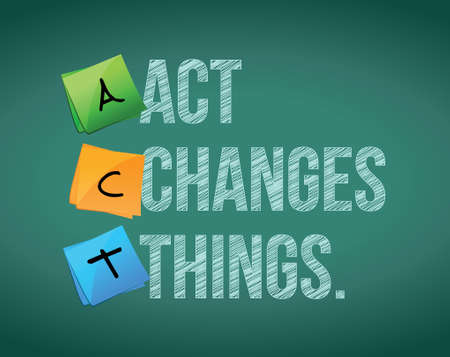 act changes things background message illustration design over white Vector