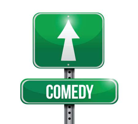 comedy: comedy road sign illustration design over a white background Illustration