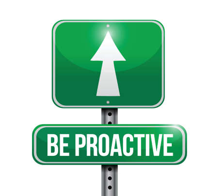 proactive: be proactive road sign illustration design over a white background