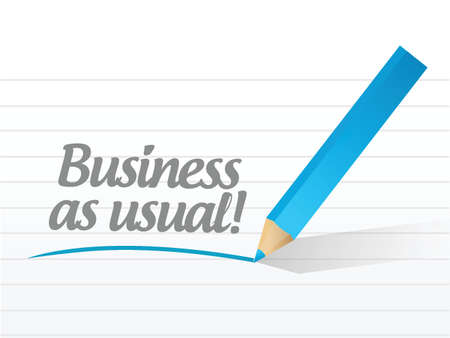 overcoming: business as usual written message illustration design over white