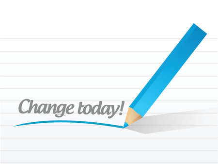 change today written message illustration design over white Vector