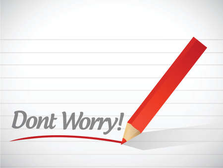 uneasy: dont worry written message illustration design over white