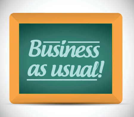 usual: business as usual message on a wood chalkboard illustration design