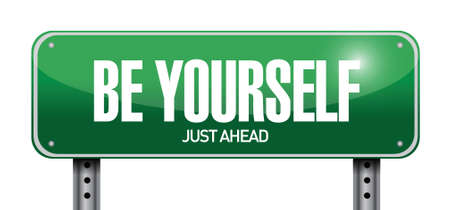 be yourself road sign illustration design over white Vector