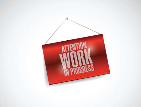 attention work in progress hanging banner illustration design over white
