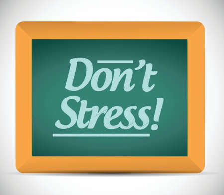 dont stress message written on a chalkboard. illustration design 矢量图像