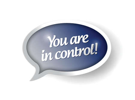 You are in control blue message bubble illustration design Vector