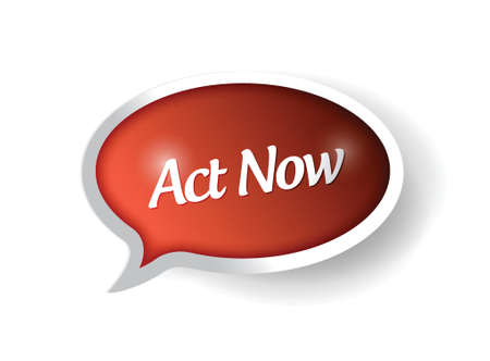 act now message on a speech bubble. illustration design over white Vector