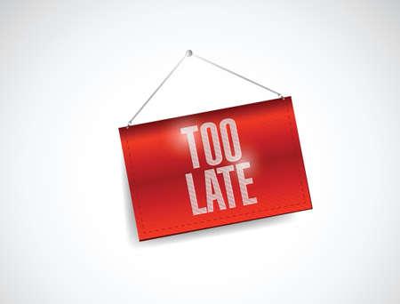 late: too late hanging banner illustration design over white Illustration