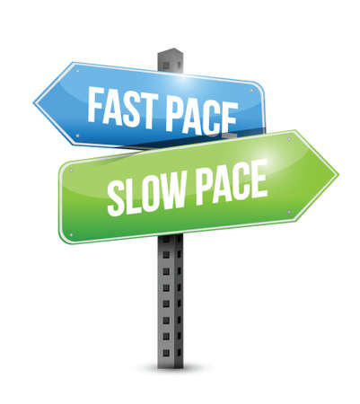 versus: fast pace slow pace road sign illustration design over a white background Illustration