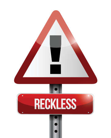 reckless warning road sign illustration design over a white background