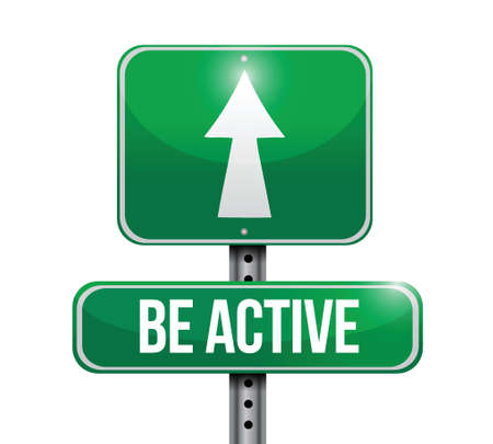 be: be active road sign illustration design over a white background