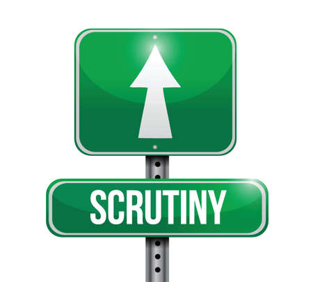 scrutiny road sign illustration design over a white background