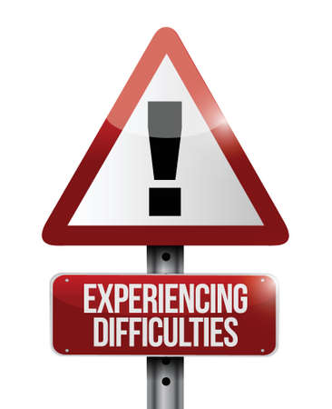experiencing: experiencing difficulties warning road sign illustration design over white