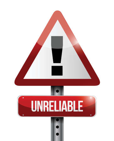 unreliable: unreliable warning road sign illustration design over a white background