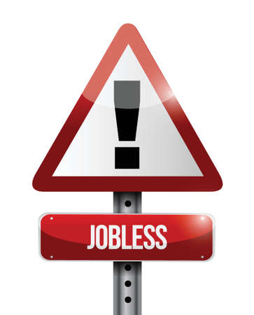 dangerous work: jobless warning road sign illustration design over a white background Illustration