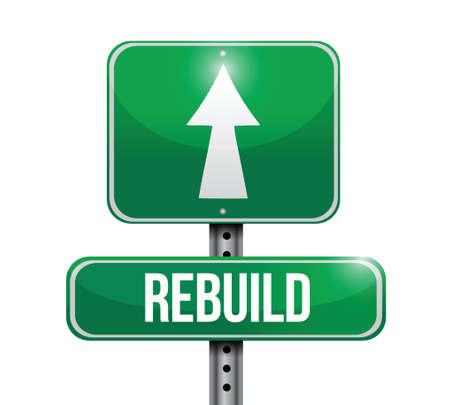 rebuild: rebuild road sign illustration design over a white background Illustration