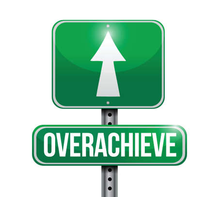 overachieve road sign illustration design over a white background Illustration
