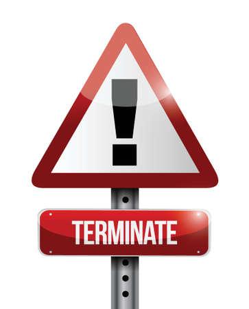 terminate warning road sign illustration design over white Stock Vector - 23974466