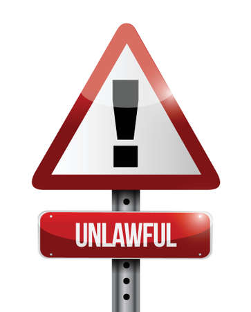 unlawful warning road sign illustration design over white Vector