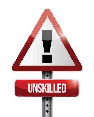 unskilled: unskilled warning road sign illustration design over white