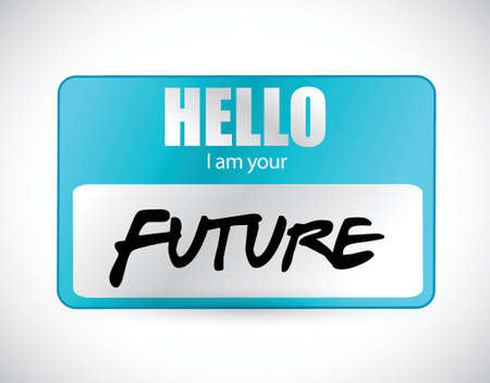evolve: hello im your future name tag illustration design over a white background
