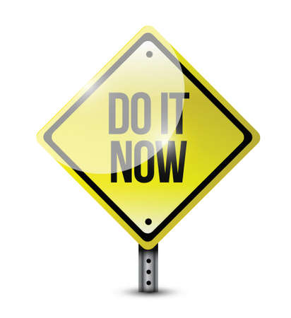 do it now road sign illustration design over a white background Vector