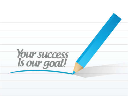 your success is our goal illustration design over a white background Иллюстрация