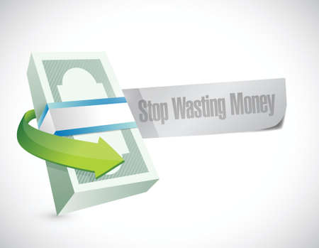 stop wasting money message sign illustration design over a white background