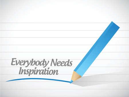 everybody needs inspiration illustration design over a white background Illustration