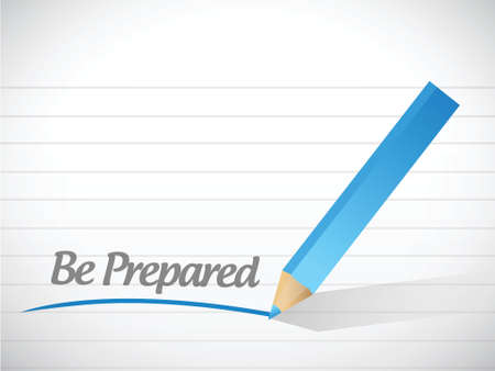 disaster preparedness: be prepared message illustration design over a white background