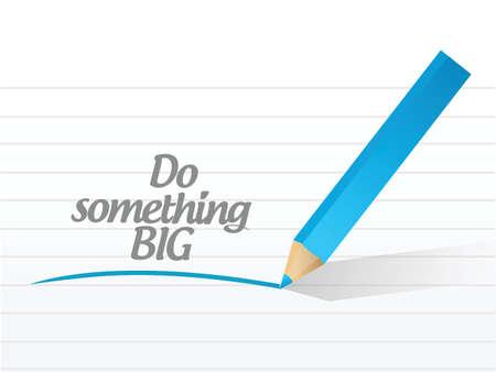 hopeful: do something big message illustration design over a white background Illustration
