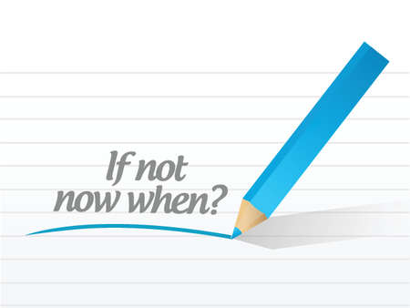 if not now when message illustration design over a white background Vector