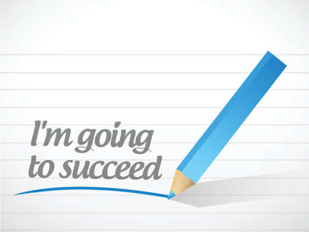 positive attitude: im going to succeed message illustration design over a white background Illustration