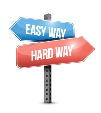 hard way: easy way, hard way sign illustration design over a white background