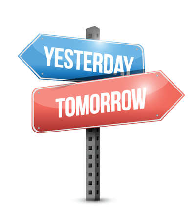 yesterday: yesterday, tomorrow sign illustration design over a white background Illustration